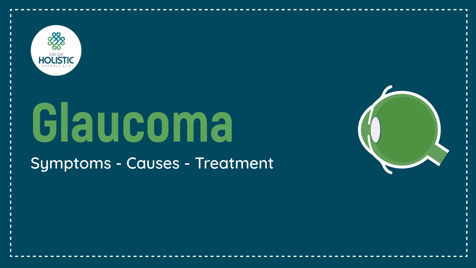 Glaucoma Symptoms, Causes and Treatment