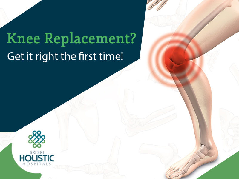 Knee Replacement? Get it right the first time!