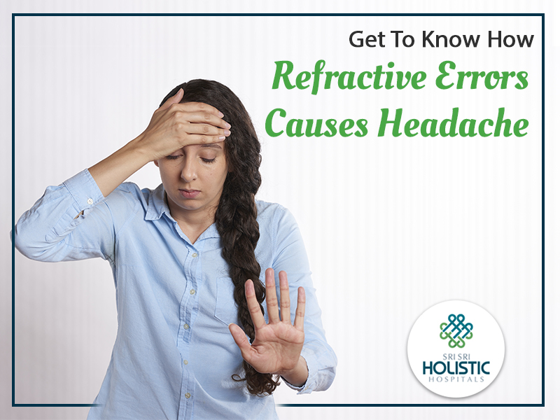 Get To Know How Refractive Errors Causes Headache