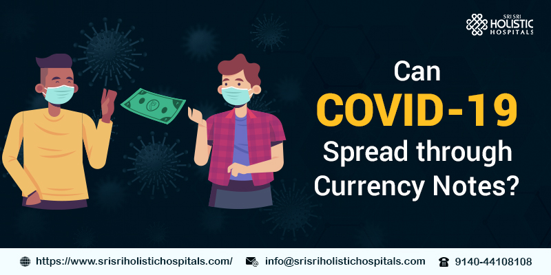 Can COVID-19 Spread through Currency Notes?