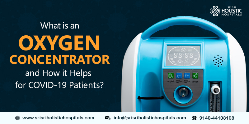 What is an Oxygen Concentrator and How it Helps for COVID-19 Patients?