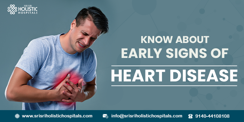 Know About Early Signs of Heart Disease