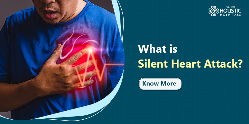 What is Silent Heart Attack? Know More.