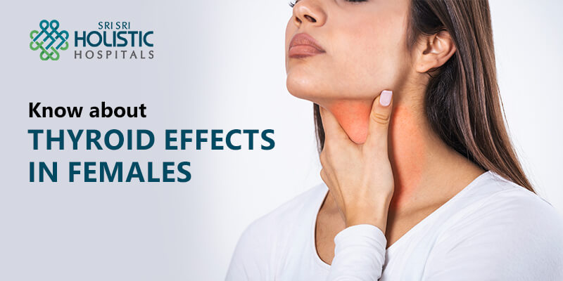 Know about Thyroid Effects in Females
