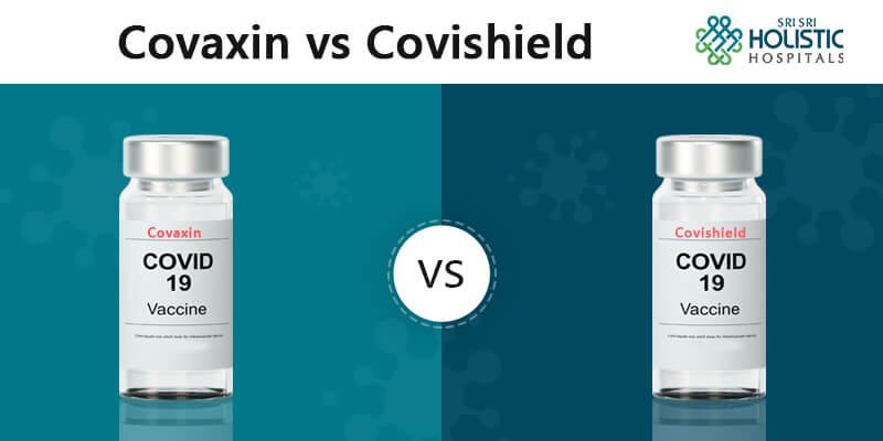 Covaxin vs Covishield